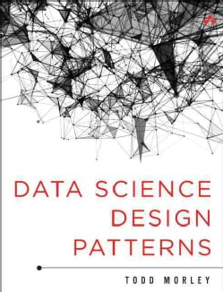 Data Science Design Patterns (Hardcover)