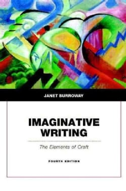 Imaginative Writing: The Elements of Craft (Paperback)