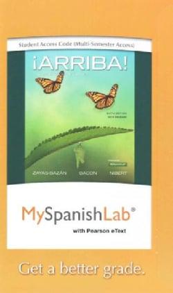 Arriba! MySpanishLab Access Card, Multi-semester: Comunicacion Y Cultura, 2015 Release (Other merchandise)