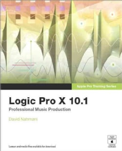 Logic Pro X 10.1: Professional Music Production