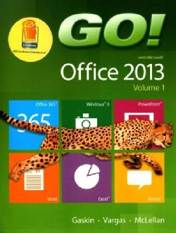 GO! with Office 2013 + MyITLab with Pearson eText + GO! with Computer Concepts Getting Started + GO! with Internet Explorer 1...