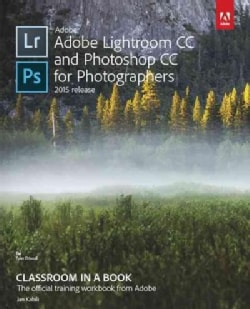 Adobe Lightroom CC and Photoshop CC for Photographers: Classroom in a Book, the Official Training Workbook from A... (Paperback)