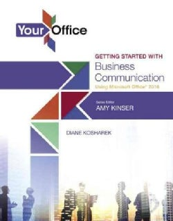 Your Office: Getting Started With Business Communication Using Microsoft Office 2016 (Paperback)