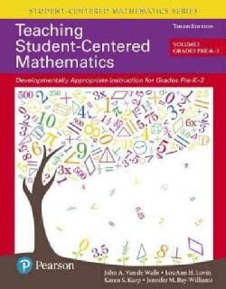 Teaching Student-Centered Mathematics: Developmentally Appropriate Instruction for Grades PreK-2 (Paperback)