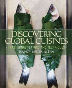 Discovering Global Cuisines: Traditional Flavors and Techniques (Hardcover)