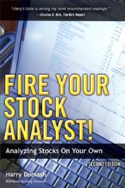 Fire Your Stock Analyst: Analyzing Stocks on Your Own (Paperback)