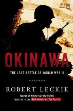 Okinawa: The Last Battle of World War II (Paperback)