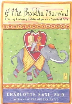 If the Buddha Married: Creating Enduring Relationships on a Spiritual Path (Paperback)