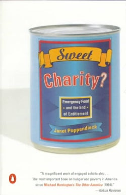 Sweet Charity?: Emergency Food and the End of Entitlement (Paperback)