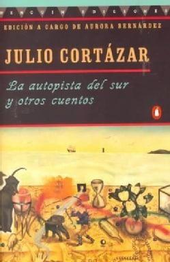 LA Autopista Del Sur Y Otros Cuentos (Paperback)