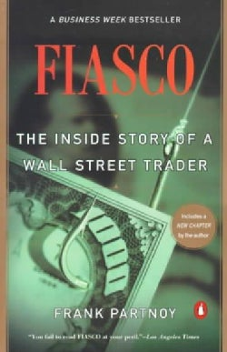 F.I.A.S.C.O.: The Inside Story of a Wall Street Trader (Paperback)