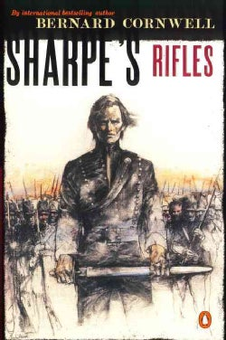 Sharpe's Rifles: Richard Sharpe and the French Invasion of Galicia, January 1809 (Paperback)