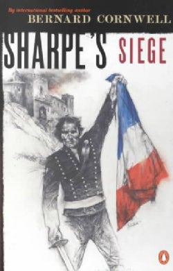 Sharpe's Siege: Richard Sharpe and the Winter Campaign, 1814 (Paperback)