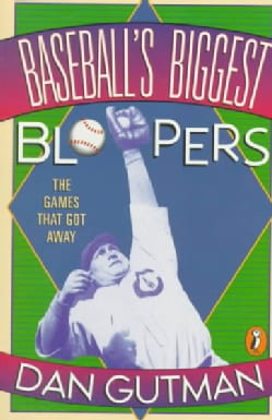 Baseball's Biggest Bloopers: The Games That Got Away (Paperback)