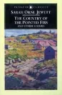 The Country of the Pointed Firs and Other Stories (Paperback)