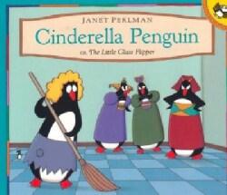 Cinderella Penguin, Or, the Little Glass Flipper (Paperback)