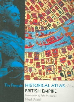 The Penguin Historical Atlas of the British Empire (Paperback)