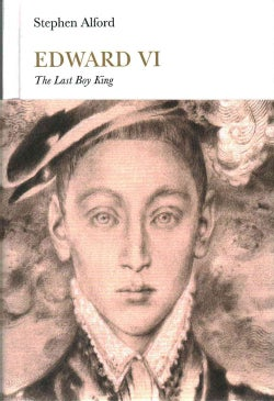 Edward VI: The Last Boy King (Hardcover)