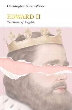 Edward II: The Terrors of Kingship (Hardcover)