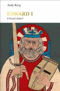 Edward I: A Second Arthur? (Hardcover)