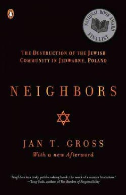Neighbors: The Destruction of the Jewish Community in Jedwabne, Poland (Paperback)