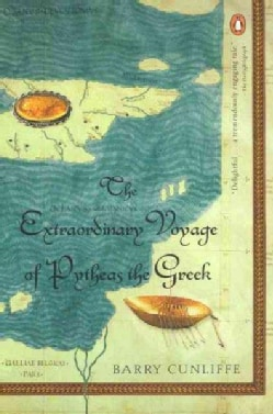 The Extraordinary Voyage of Pytheas the Greek (Paperback)