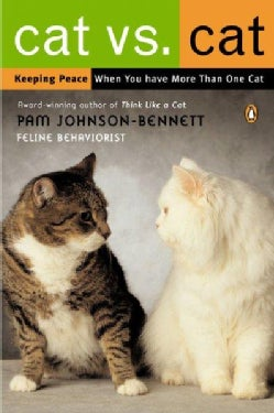 Cat Vs. Cat: Keeping Peace When You Have More Than One Cat (Paperback)