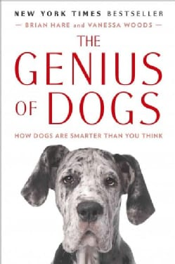 The Genius of Dogs: How Dogs Are Smarter Than You Think (Paperback)