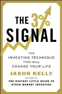 The 3% Signal: The Investing Technique That Will Change Your Life (Paperback)