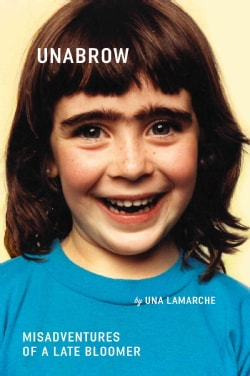 Unabrow: Misadventures of a Late Bloomer (Paperback)