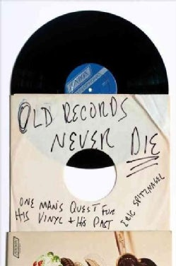 Old Records Never Die: One Man's Quest for His Vinyl and His Past (Paperback)