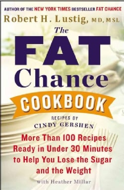 The Fat Chance Cookbook: More Than 100 Recipes Ready in Under 30 Minutes to Help You Lose the Sugar and the Weight (Paperback)
