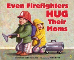 Even Firefighters Hug Their Moms (Paperback)