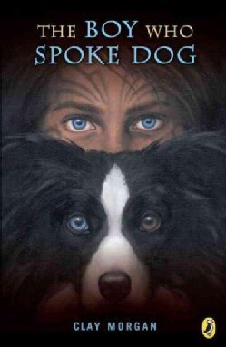 The Boy Who Spoke Dog (Paperback)