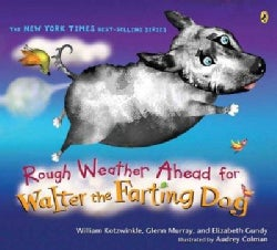 Rough Weather Ahead for Walter the Farting Dog (Paperback)