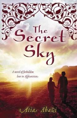 The Secret Sky: A Novel of Forbidden Love in Afghanistan (Paperback)