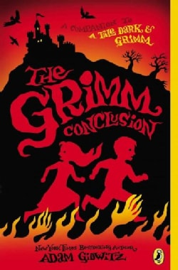 The Grimm Conclusion: A Companion to a Tale Dark & Grimm (Paperback)