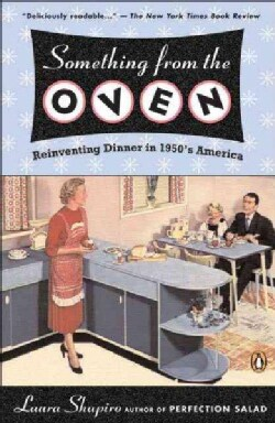 Something From The Oven: Reinventing Dinner In 1950's America (Paperback)