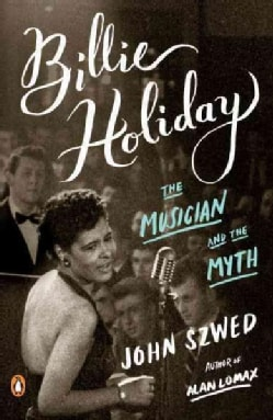 Billie Holiday: The Musician and the Myth (Paperback)