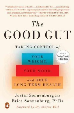The Good Gut: Taking Control of Your Weight, Your Mood, and Your Long-Term Health (Paperback)