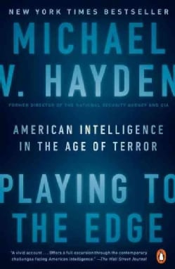 Playing to the Edge: American Intelligence in the Age of Terror (Paperback)