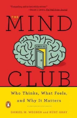 The Mind Club: Who Thinks, What Feels, and Why It Matters (Paperback)