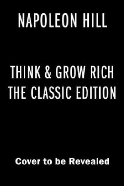 Think and Grow Rich: Teaching, for the first time, the famous Andrew Carnegie Formula for money-making, based on ... (Paperback)
