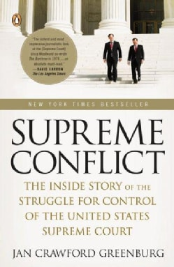 Supreme Conflict: The Inside Story of the Struggle for Control of the United States Supreme Court (Paperback)
