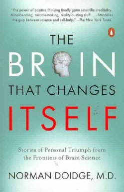 The Brain That Changes Itself: Stories of Personal Triumph from the Frontiers of Brain Science (Paperback)