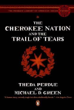 The Cherokee Nation and the Trail of Tears (Paperback)