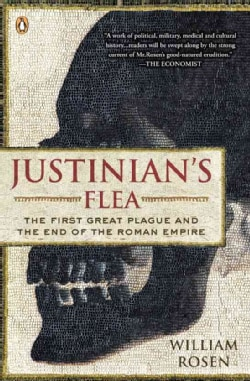 Justinian's Flea: The First Great Plague and the End of the Roman Empire (Paperback)