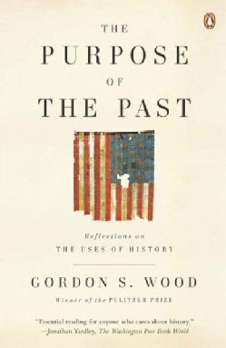 The Purpose of the Past: Reflections on the Uses of History (Paperback)