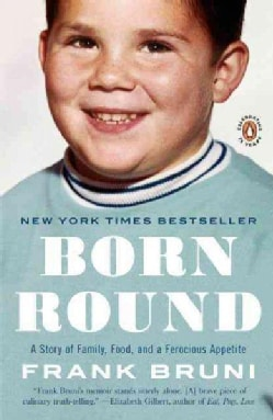 Born Round: A Story of Family, Food and a Ferocious Appetite (Paperback)