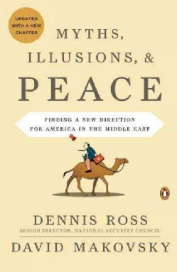 Myths, Illusions, and Peace: Finding a New Direction for America in the Middle East (Paperback)